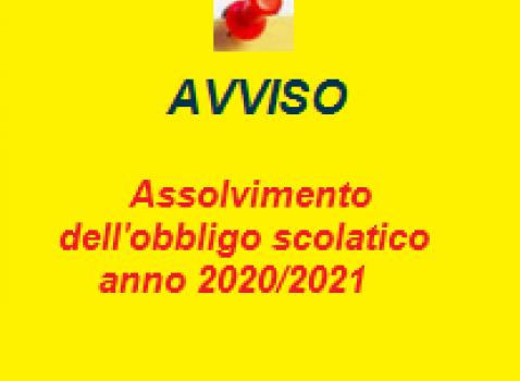 AVVISO  ASSOLVIMENTO DELL'OBBLIGO SCOLASTICO 2020/2021
